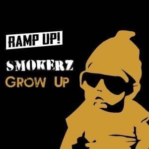 Smokerz Grow Up - Ramp Up! Records